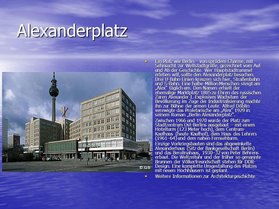Alexanderplatz Ein Platz wie Berlin – von sprödem Charme, mit Sehnsucht zur Weltstadtgröße, gezeichnet vom Auf und Ab der Geschichte. Wer Hauptstadtru
