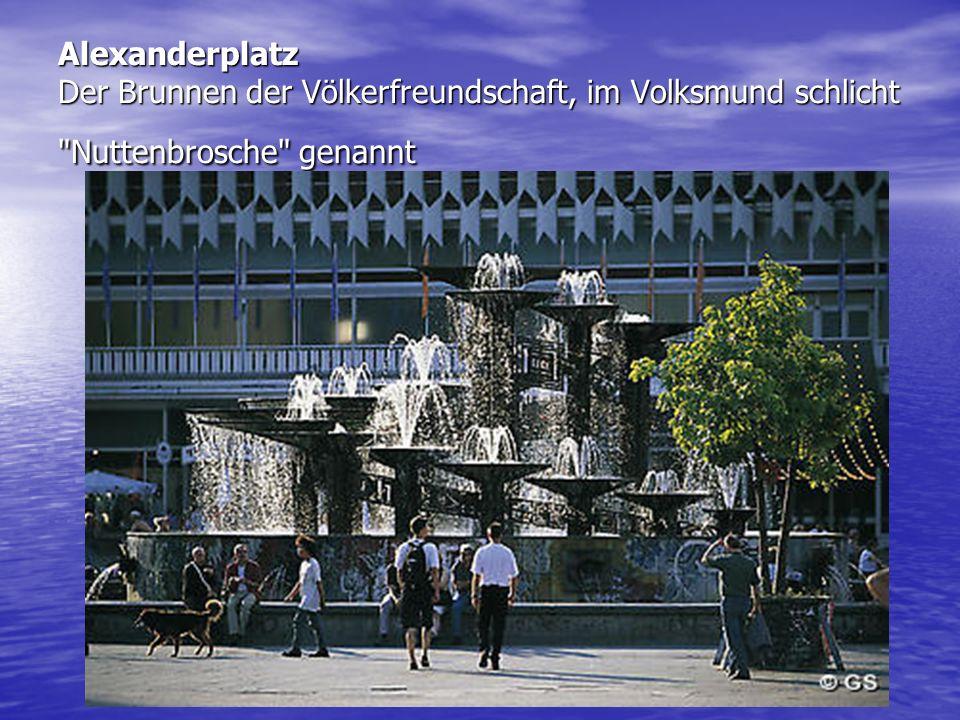 Alexanderplatz Der Brunnen der Völkerfreundschaft, im Volksmund schlicht