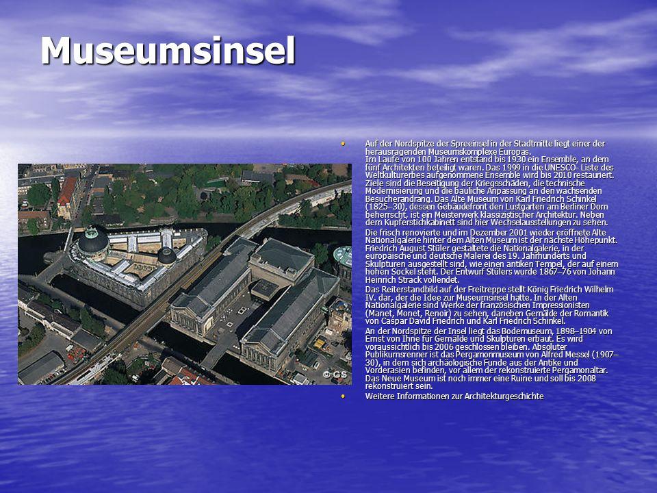 Museumsinsel Auf der Nordspitze der Spreeinsel in der Stadtmitte liegt einer der herausragenden Museumskomplexe Europas. Im Laufe von 100 Jahren entst