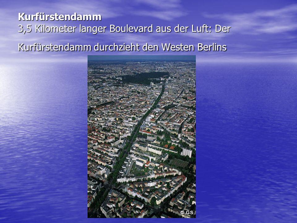 Kurfürstendamm 3,5 Kilometer langer Boulevard aus der Luft: Der Kurfürstendamm durchzieht den Westen Berlins