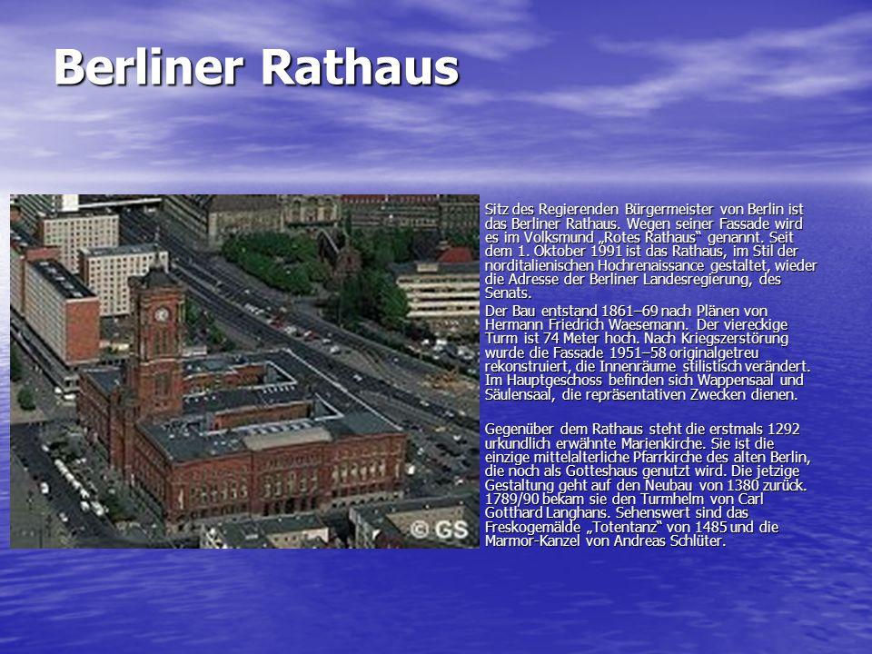 Berliner Rathaus Sitz des Regierenden Bürgermeister von Berlin ist das Berliner Rathaus. Wegen seiner Fassade wird es im Volksmund Rotes Rathaus genan