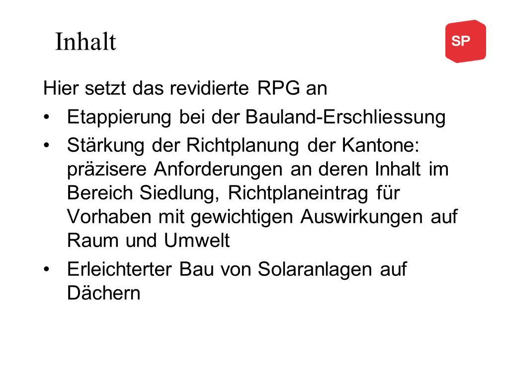 Hier setzt das revidierte RPG an Etappierung bei der Bauland-Erschliessung Stärkung der Richtplanung der Kantone: präzisere Anforderungen an deren Inh