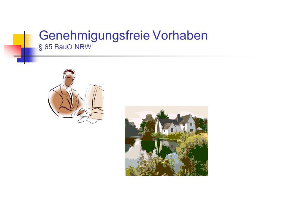 Genehmigungsfreie Vorhaben § 65 BauO NRW