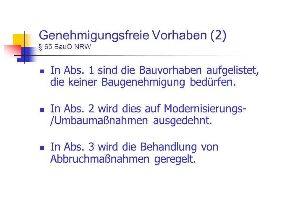 Genehmigungsfreie Vorhaben (2) § 65 BauO NRW In Abs.