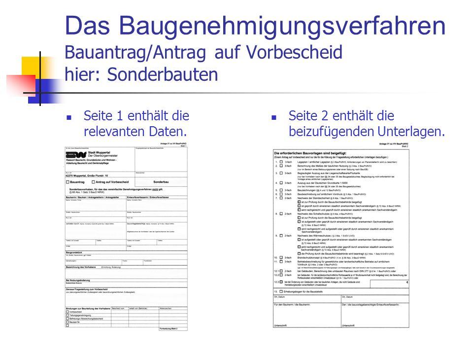 Das Baugenehmigungsverfahren Bauantrag/Antrag auf Vorbescheid hier: Sonderbauten Seite 1 enthält die relevanten Daten.