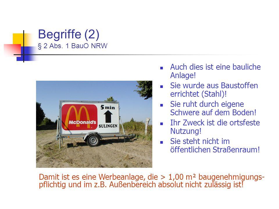 Begriffe (2) § 2 Abs.1 BauO NRW Auch dies ist eine bauliche Anlage.