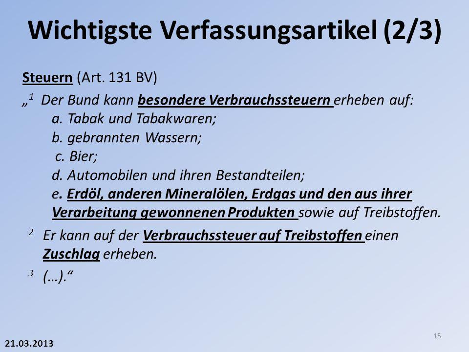 21.03.2013 Steuern (Art. 131 BV) 1 Der Bund kann besondere Verbrauchssteuern erheben auf: a.