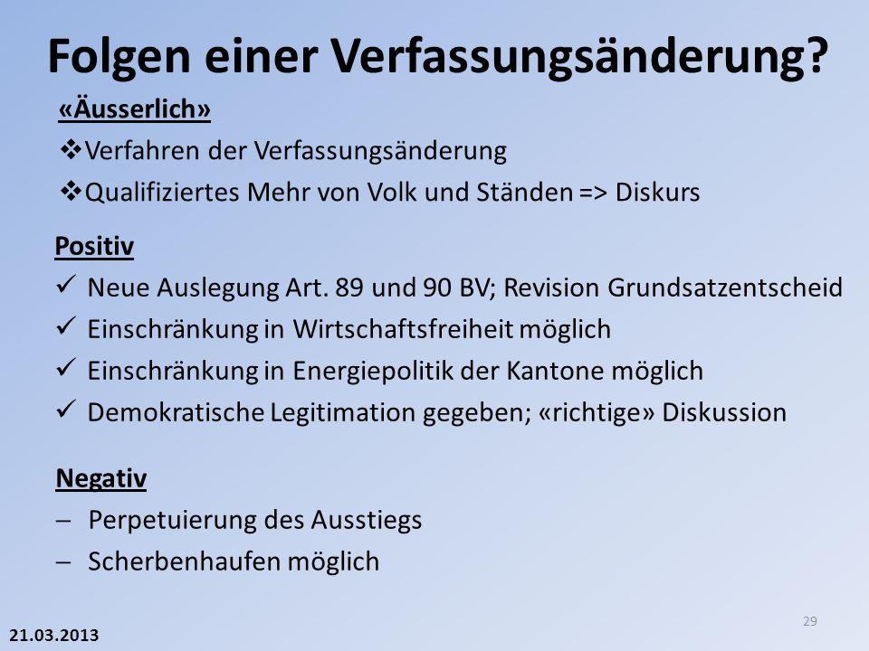 21.03.2013 Folgen einer Verfassungsänderung. 29 Positiv Neue Auslegung Art.