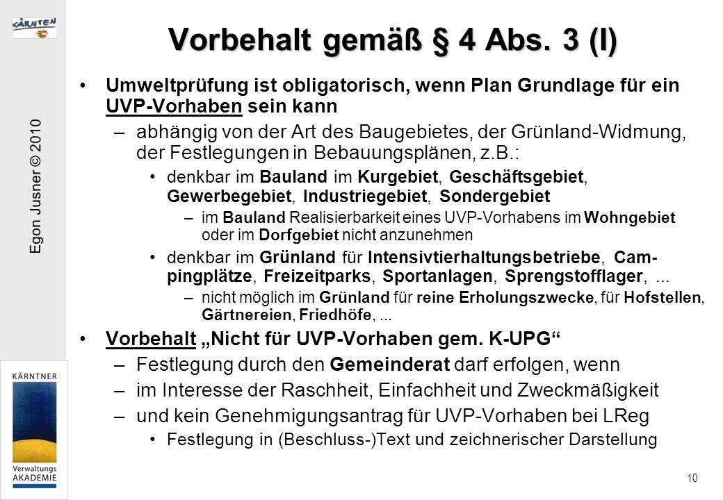 Egon Jusner © 2010 10 Vorbehalt gemäß § 4 Abs.
