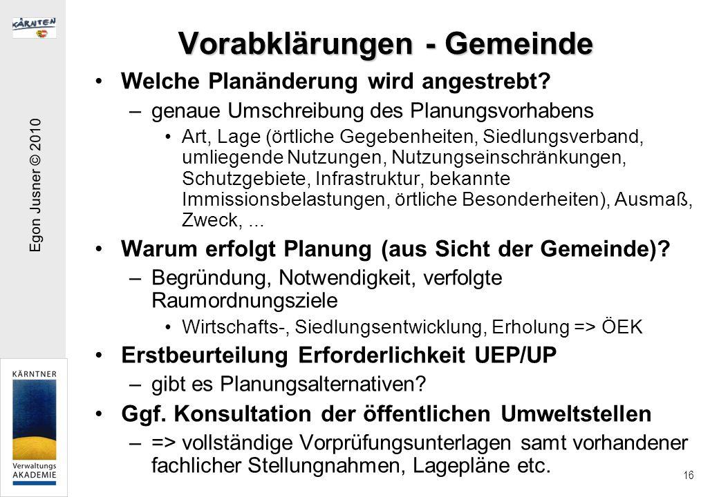 Egon Jusner © 2010 16 Vorabklärungen - Gemeinde Welche Planänderung wird angestrebt.