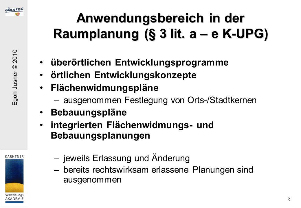 Egon Jusner © 2010 8 Anwendungsbereich in der Raumplanung (§ 3 lit.