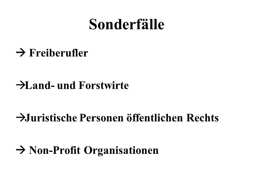Sonderfälle Freiberufler Land- und Forstwirte Juristische Personen öffentlichen Rechts Non-Profit Organisationen