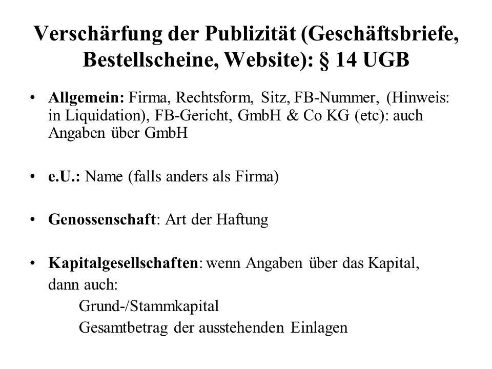 Verschärfung der Publizität (Geschäftsbriefe, Bestellscheine, Website): § 14 UGB Allgemein: Firma, Rechtsform, Sitz, FB-Nummer, (Hinweis: in Liquidati