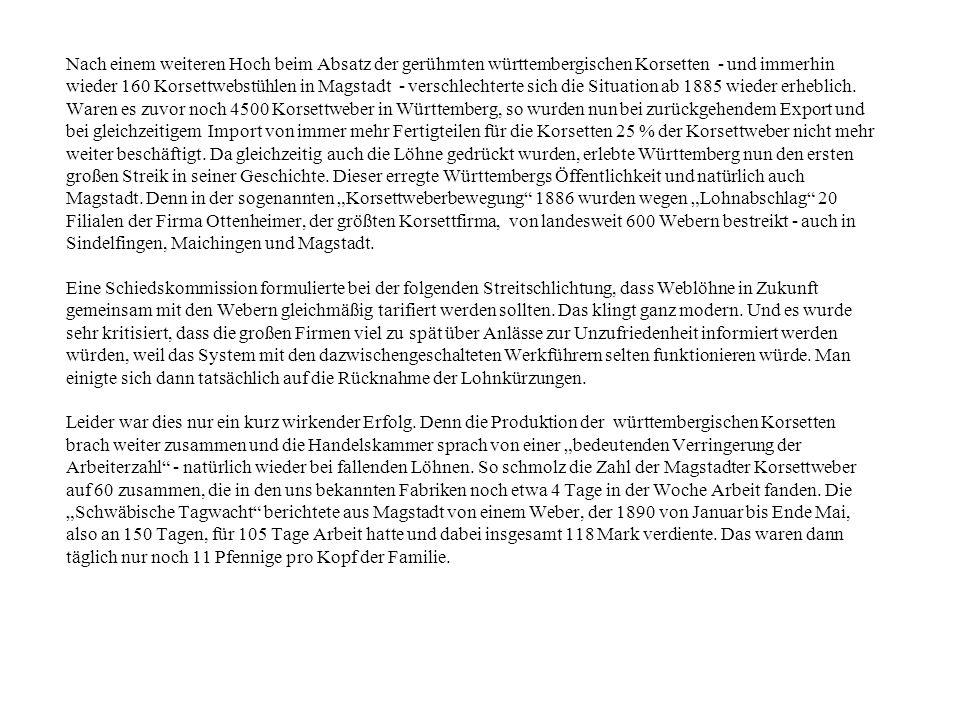 Nach einem weiteren Hoch beim Absatz der gerühmten württembergischen Korsetten - und immerhin wieder 160 Korsettwebstühlen in Magstadt - verschlechter