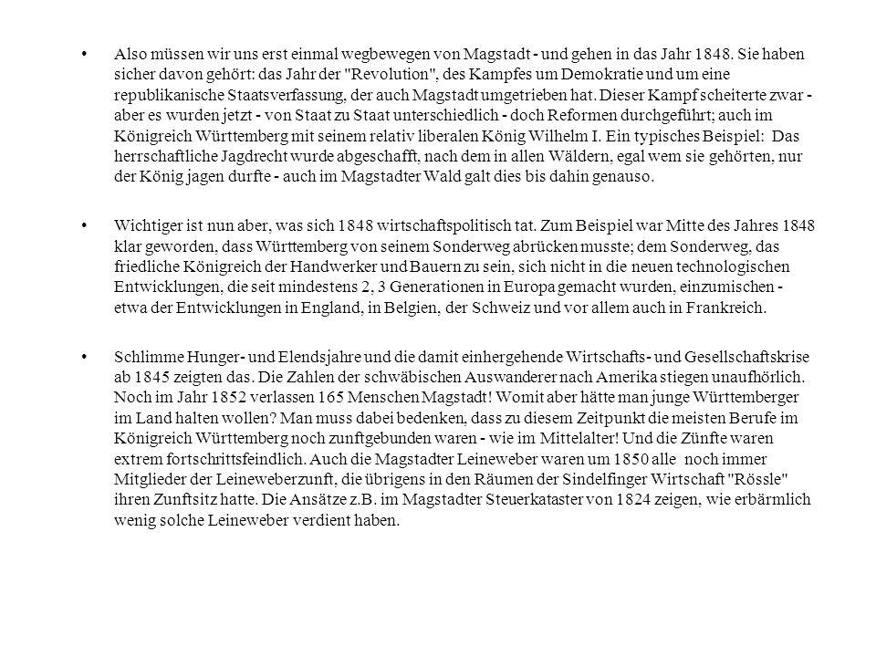 Also müssen wir uns erst einmal wegbewegen von Magstadt - und gehen in das Jahr 1848. Sie haben sicher davon gehört: das Jahr der