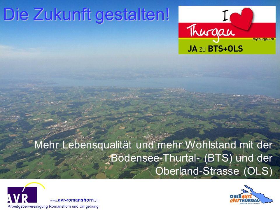 Arbeitgebervereinigung Romanshorn und Umgebung www. avr-romanshorn.ch Die Zukunft gestalten! Mehr Lebensqualität und mehr Wohlstand mit der Bodensee-T