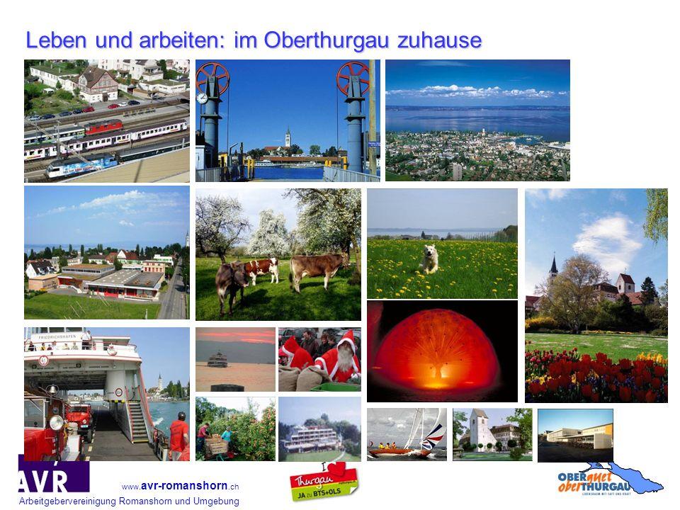 Arbeitgebervereinigung Romanshorn und Umgebung www. avr-romanshorn.ch Leben und arbeiten: im Oberthurgau zuhause
