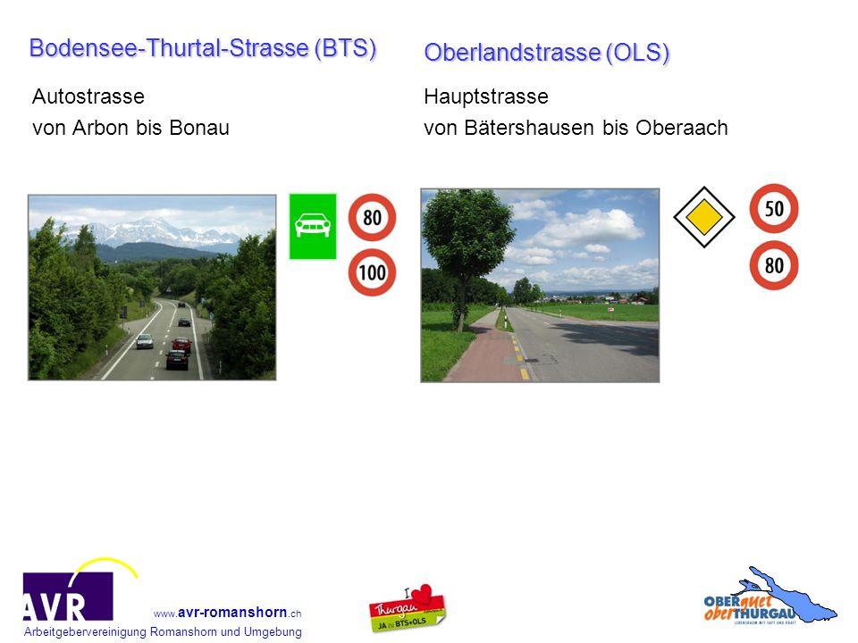 Arbeitgebervereinigung Romanshorn und Umgebung www. avr-romanshorn.ch Bodensee-Thurtal-Strasse (BTS) Autostrasse von Arbon bis Bonau Oberlandstrasse (