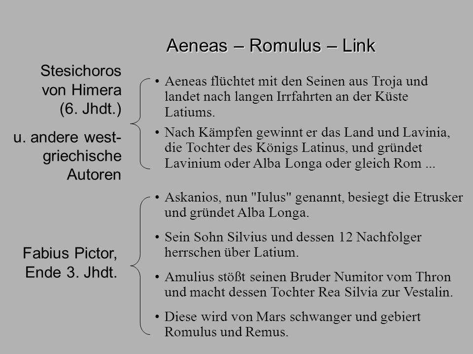 Sagen2 Aen-Romulus Aeneas – Romulus – Link Aeneas flüchtet mit den Seinen aus Troja und landet nach langen Irrfahrten an der Küste Latiums. Nach Kämpf