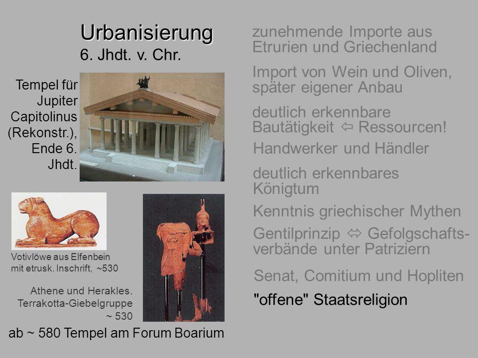 6.Jhdt. Religion Urbanisierung Urbanisierung 6. Jhdt. v. Chr. zunehmende Importe aus Etrurien und Griechenland Import von Wein und Oliven, später eige