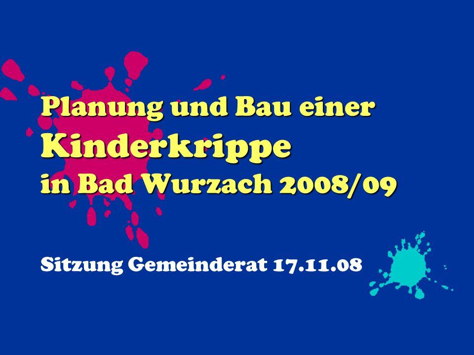 Planung und Bau einer Kinderkrippe in Bad Wurzach 2008/09 Sitzung Gemeinderat 17.11.08