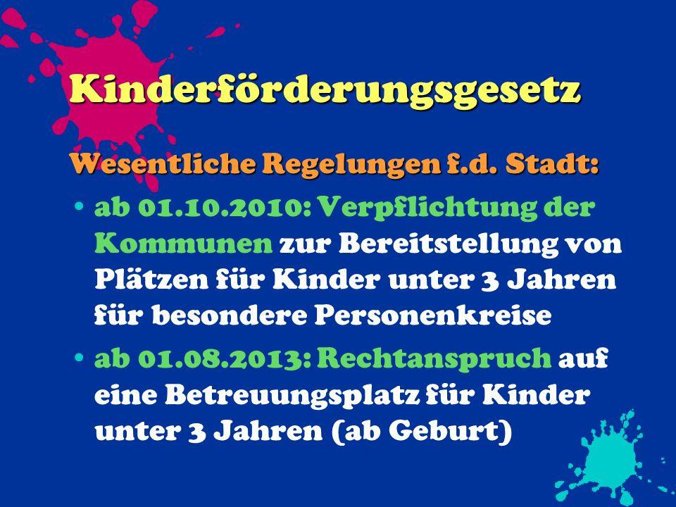 Kinderförderungsgesetz Wesentliche Regelungen f.d.