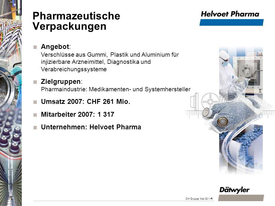 | 25 DH Gruppe Mai 08 Angebot: Verschlüsse aus Gummi, Plastik und Aluminium für injizierbare Arzneimittel, Diagnostika und Verabreichungssysteme Zielg