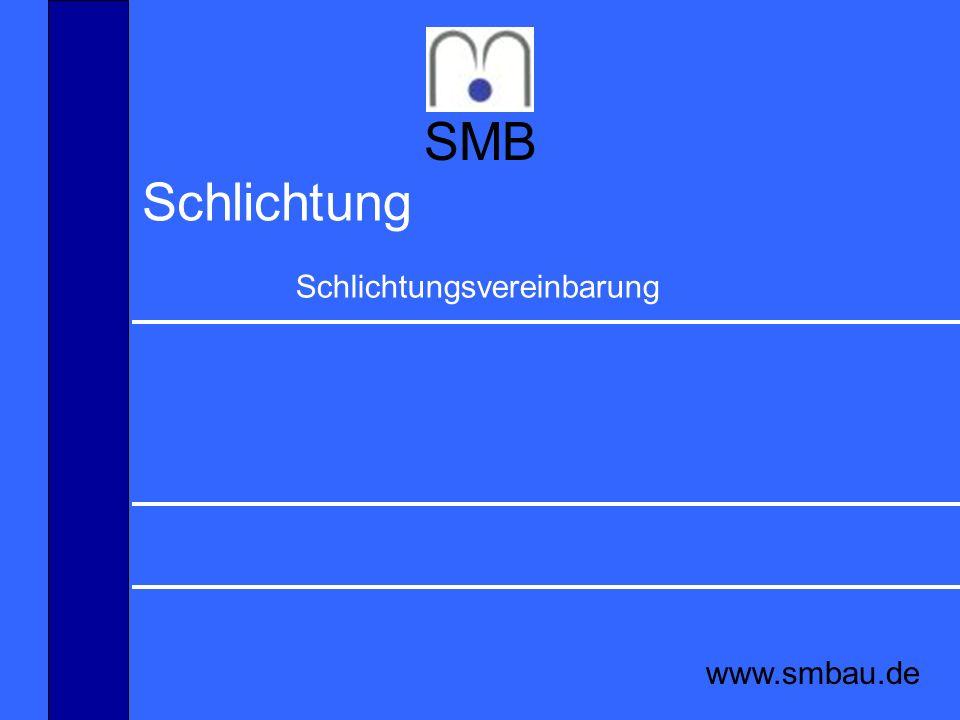 SMB www.smbau.de Schlichtung Schlichtungsvereinbarung