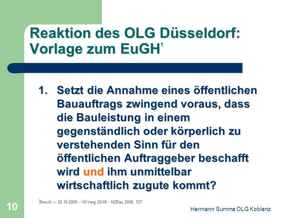 Hermann Summa OLG Koblenz 9 Reaktion des Gesetzgebers (Ahlhorn-Klausel) 3.§ 99 Abs. 6 GWB: Eine Baukonzession ist ein Vertrag über die Durchführung ei