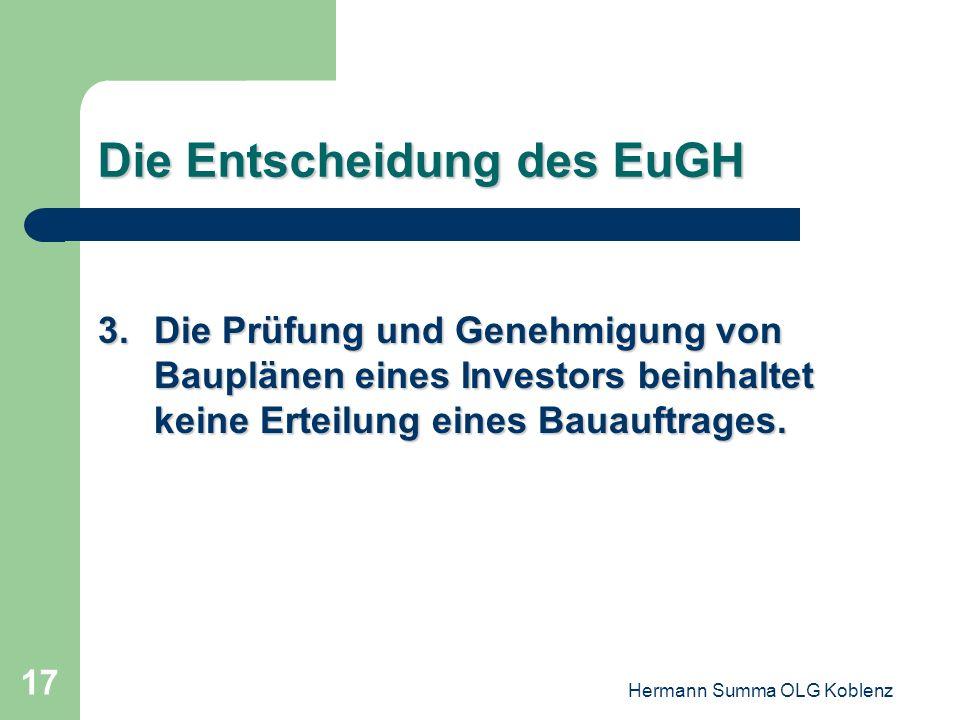 Hermann Summa OLG Koblenz 16 Die Entscheidung des EuGH 2.Die bloße Verfolgung städtebaulicher Interessen durch Anwendung des entsprechenden rechtliche