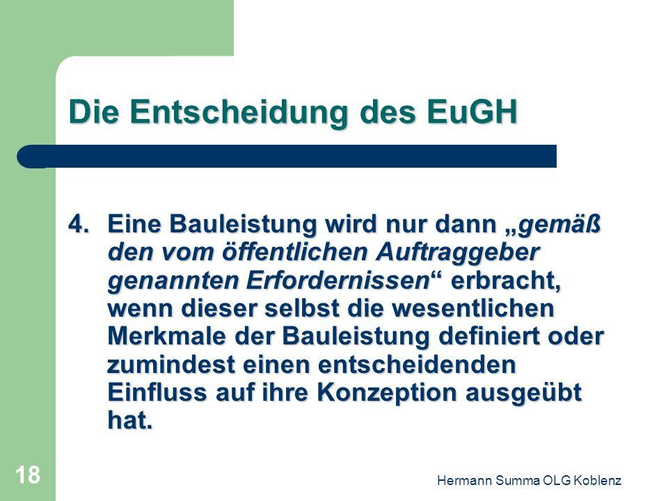 Hermann Summa OLG Koblenz 17 Die Entscheidung des EuGH 3.Die Prüfung und Genehmigung von Bauplänen eines Investors beinhaltet keine Erteilung eines Ba
