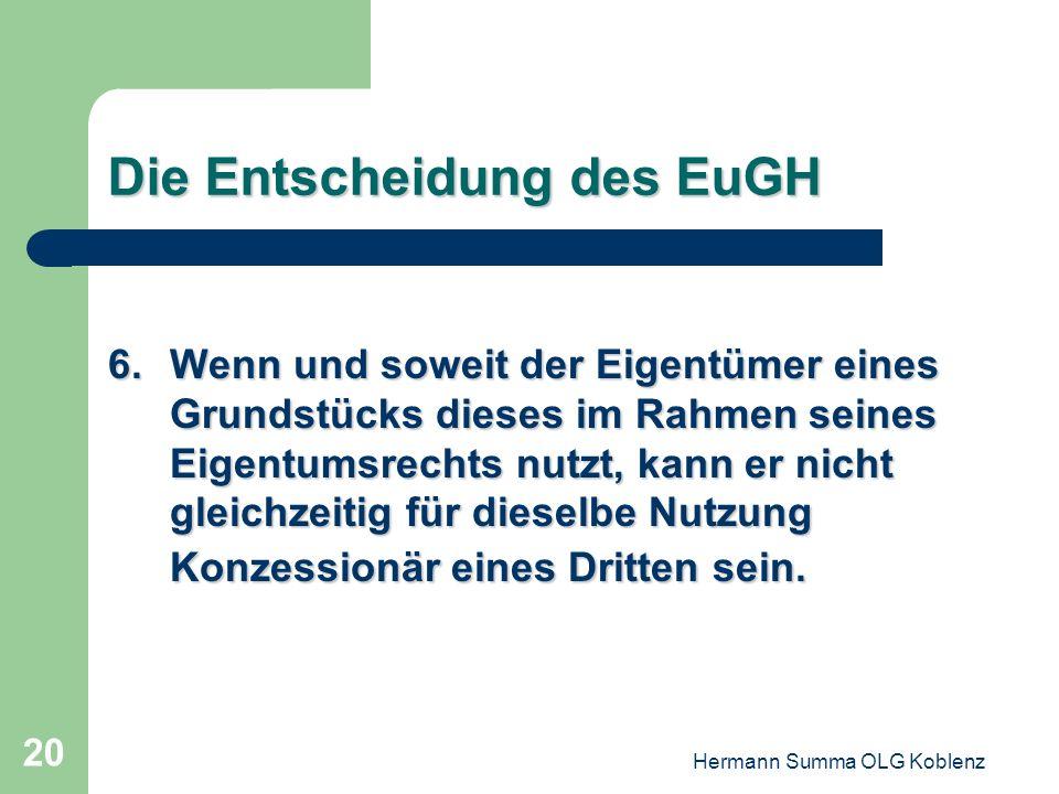 Hermann Summa OLG Koblenz 19 Die Entscheidung des EuGH 5.Ein öffentlicher Bauauftrag im Sinne der VKR setzt voraus, dass der Auftragnehmer eine einkla