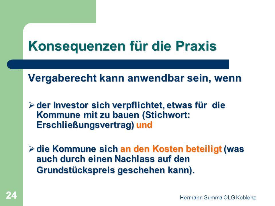 Hermann Summa OLG Koblenz 23 Konsequenzen für die Praxis Die EuGH-Entscheidung löst nicht alle Probleme. Der Dreh- und Angelpunkt ist die Entgeltlichk