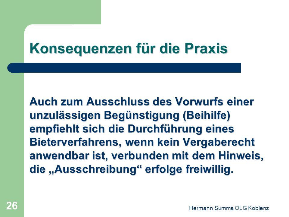 Hermann Summa OLG Koblenz 25 Konsequenzen für die Praxis Ein Verkauf eines Grundstücks unter dem Marktpreis kann ein gewichtiges Indiz für ein eigenes