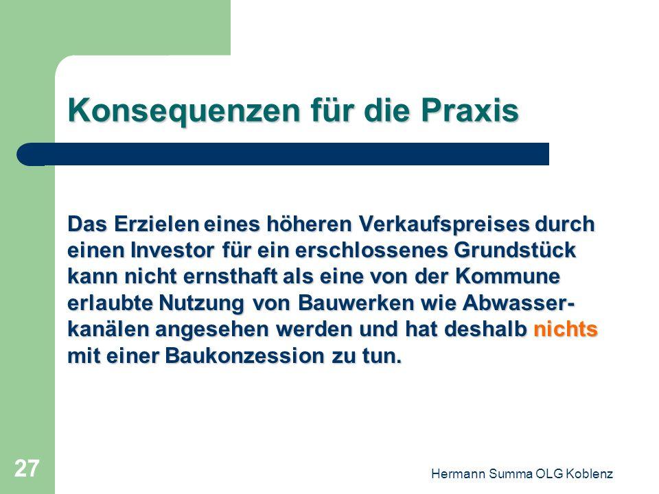 Hermann Summa OLG Koblenz 26 Konsequenzen für die Praxis Auch zum Ausschluss des Vorwurfs einer unzulässigen Begünstigung (Beihilfe) empfiehlt sich di