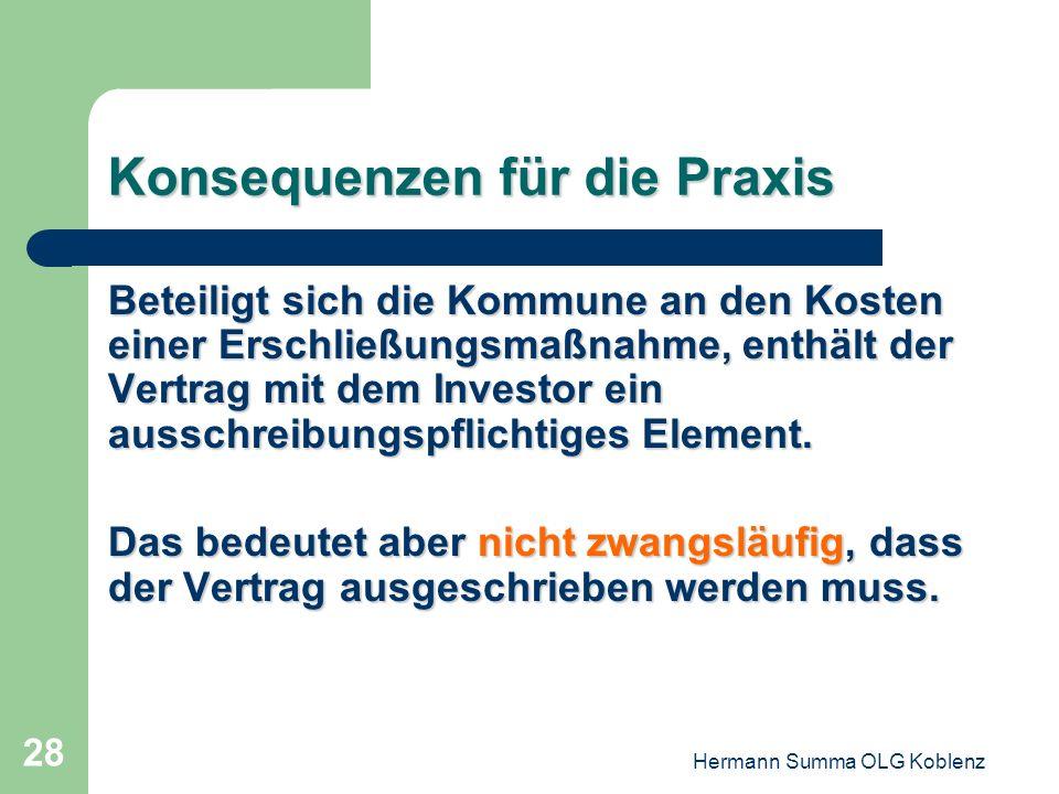 Hermann Summa OLG Koblenz 27 Konsequenzen für die Praxis Das Erzielen eines höheren Verkaufspreises durch einen Investor für ein erschlossenes Grundst