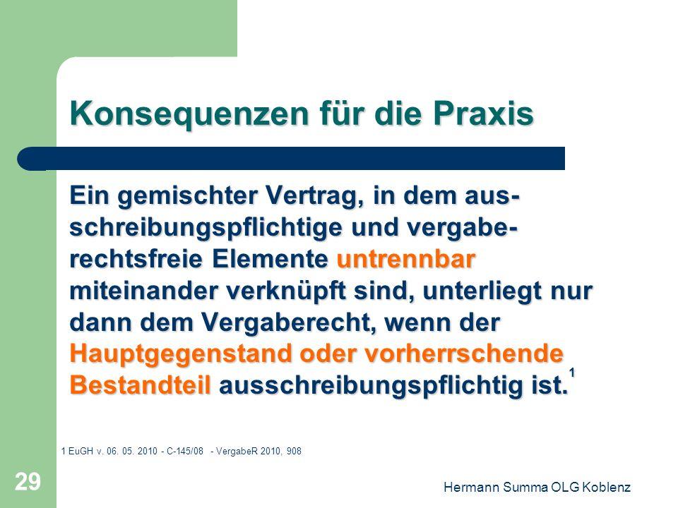 Hermann Summa OLG Koblenz 28 Konsequenzen für die Praxis Beteiligt sich die Kommune an den Kosten einer Erschließungsmaßnahme, enthält der Vertrag mit