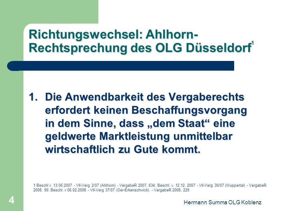 Hermann Summa OLG Koblenz 3 Weitgehender Konsens bis Mitte 2007: Ein städtebaulicher Vertrag ist nicht allein deshalb ausschreibungspflichtig, weil di