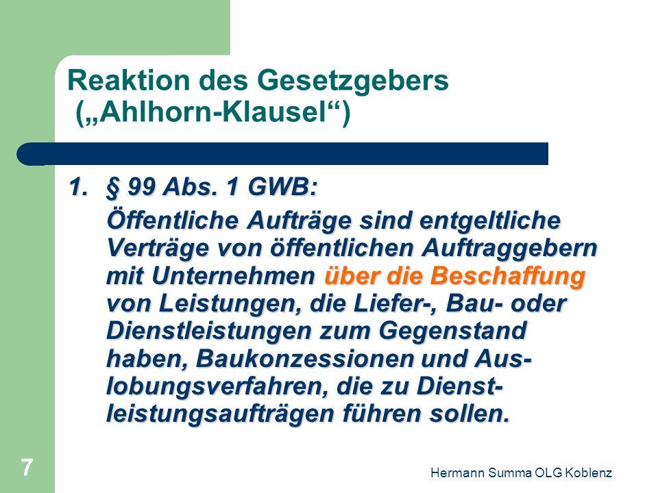 Hermann Summa OLG Koblenz 6 Richtungswechsel: Ahlhorn- Rechtsprechung des OLG Düsseldorf 3.Es liegt ein entgeltlicher Bauauftrag in Form einer Baukonz