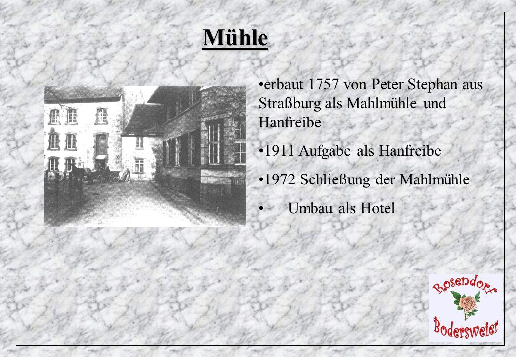 Mühle erbaut 1757 von Peter Stephan aus Straßburg als Mahlmühle und Hanfreibe 1911 Aufgabe als Hanfreibe 1972 Schließung der Mahlmühle Umbau als Hotel