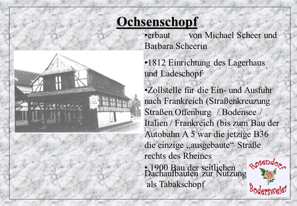 Ochsenschopf erbaut von Michael Scheer und Barbara Scheerin 1812 Einrichtung des Lagerhaus und Ladeschopf Zollstelle für die Ein- und Ausfuhr nach Fra
