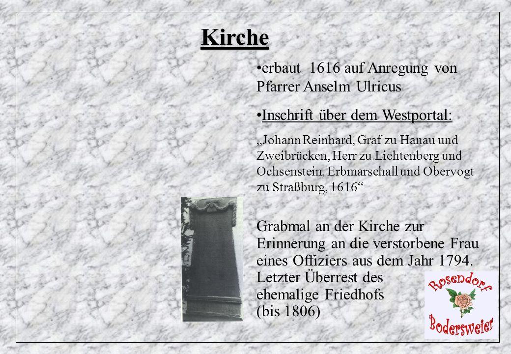 Kirche erbaut 1616 auf Anregung von Pfarrer Anselm Ulricus Inschrift über dem Westportal: Johann Reinhard, Graf zu Hanau und Zweibrücken, Herr zu Lich