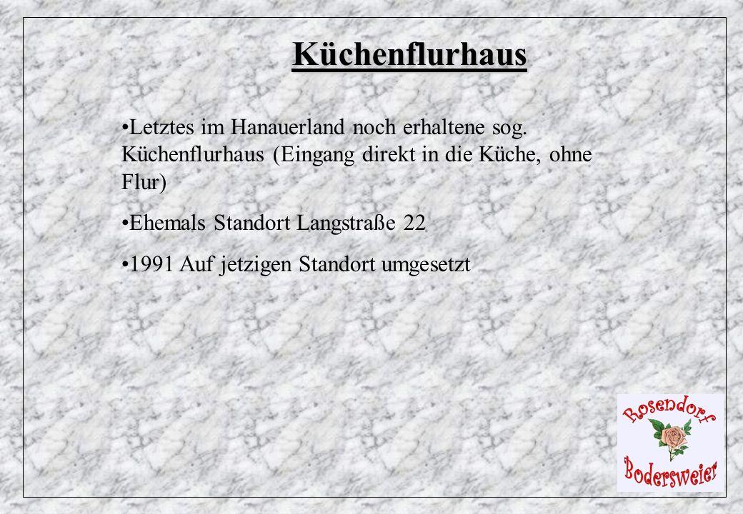Küchenflurhaus Letztes im Hanauerland noch erhaltene sog. Küchenflurhaus (Eingang direkt in die Küche, ohne Flur) Ehemals Standort Langstraße 22 1991