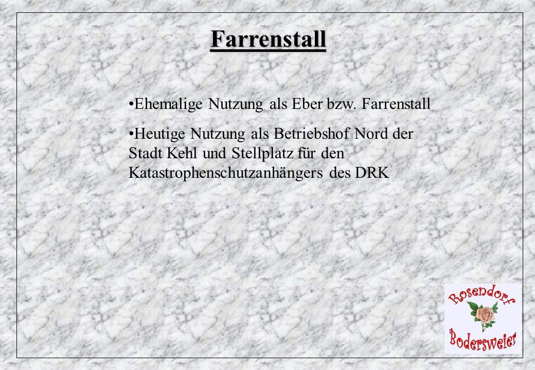Farrenstall Ehemalige Nutzung als Eber bzw. Farrenstall Heutige Nutzung als Betriebshof Nord der Stadt Kehl und Stellplatz für den Katastrophenschutza
