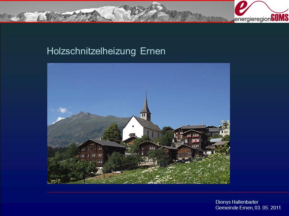 Holzschnitzelheizung Ernen Dionys Hallenbarter Gemeinde Ernen, 03. 05. 2011