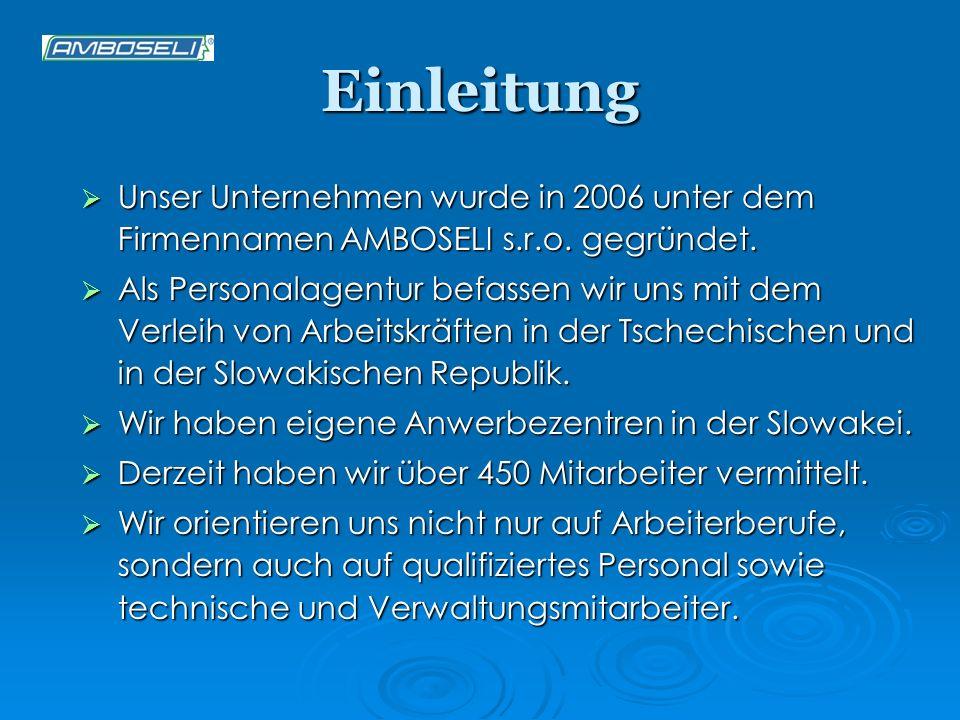 Einleitung Unser Unternehmen wurde in 2006 unter dem Firmennamen AMBOSELI s.r.o. gegründet. Unser Unternehmen wurde in 2006 unter dem Firmennamen AMBO
