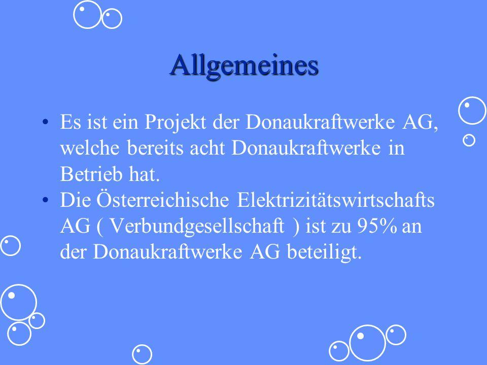 Allgemeines Es ist ein Projekt der Donaukraftwerke AG, welche bereits acht Donaukraftwerke in Betrieb hat. Die Österreichische Elektrizitätswirtschaft
