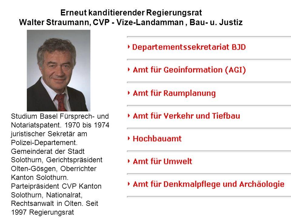 Erneut kanditierender Regierungsrat Walter Straumann, CVP - Vize-Landamman, Bau- u. Justiz Studium Basel Fürsprech- und Notariatspatent. 1970 bis 1974