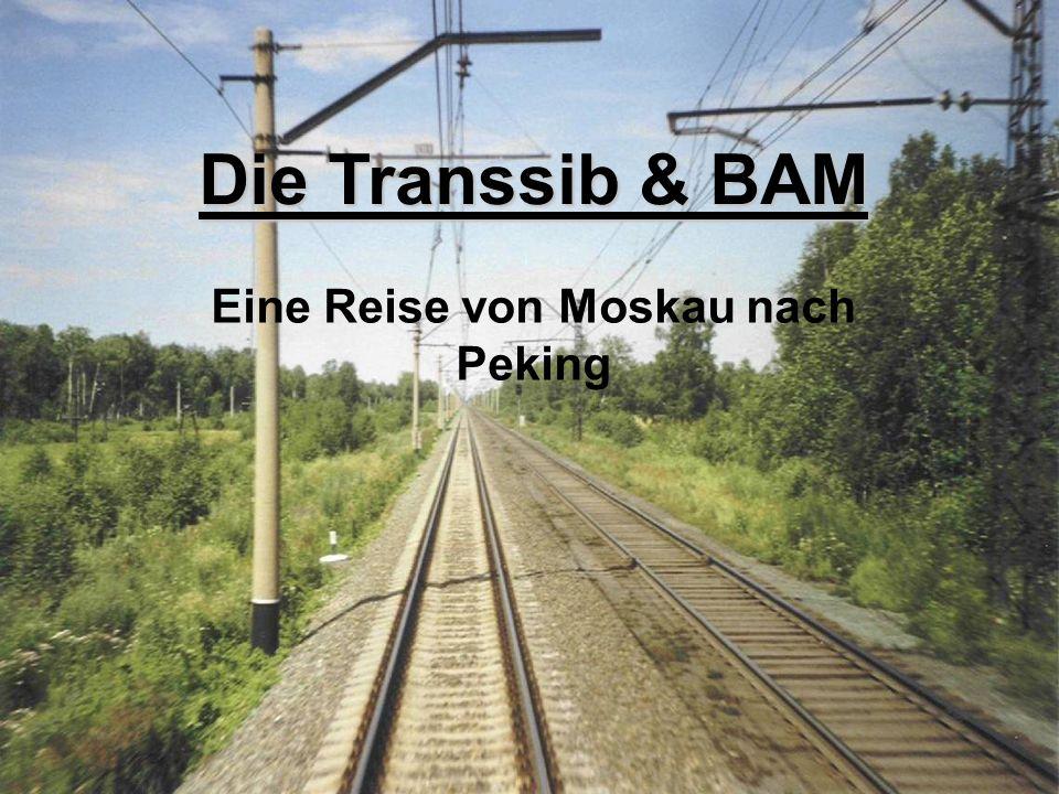 Eine Reise von Moskau nach Peking Die Transsib & BAM