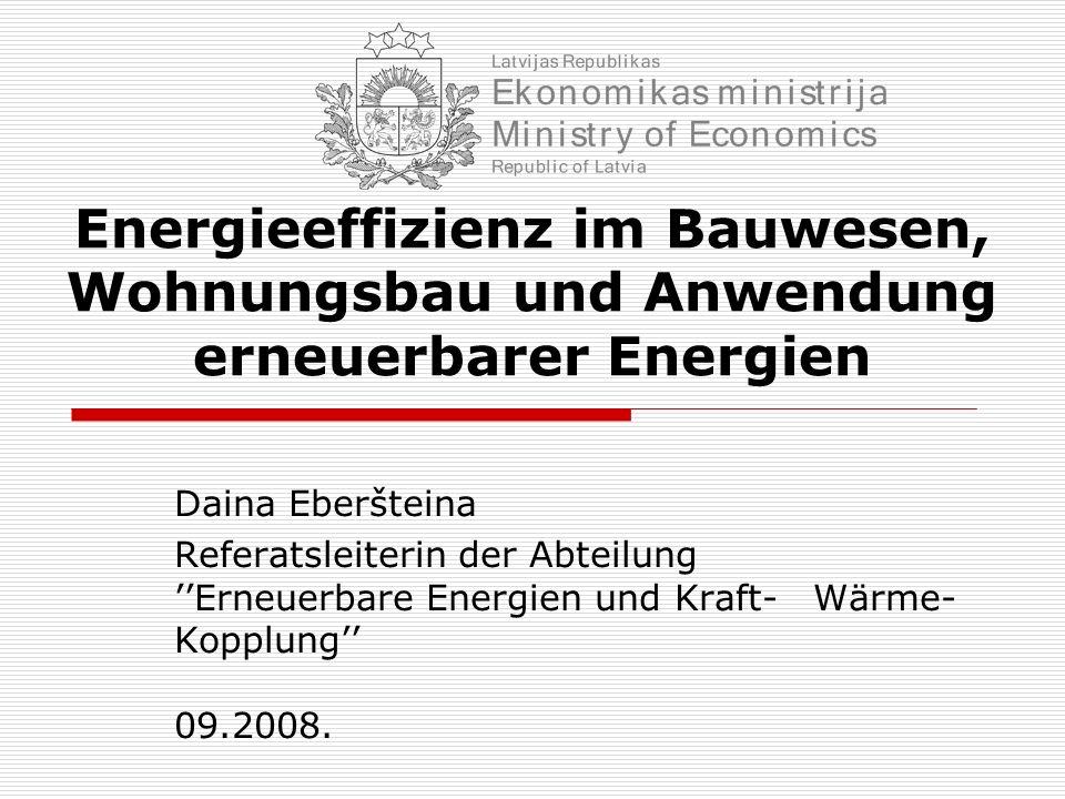 Inhalt Die politischen und rechtlichen Rahmen- bedingungen zur Förderung der Energieeffizienz in Lettland Zielvorgaben Der nationale Energieeffizienz-Aktionsplan Finanzierung von Energieeffizienz-Maßnahmen aus Mitteln der Strukturfonds der EU Energieeffizienz im Bauwesen Energieeffizienz im Wohnungsbau Anwendung erneuerbarer Energien Zusammenfassung